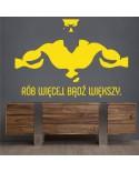 Naklejka do siłowni: Rób więcej. Bądź większy.