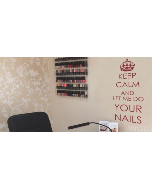 Keep Calm and let me do your nails