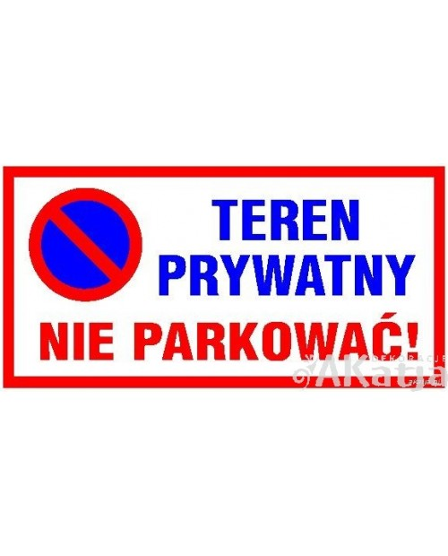 Tabliczka Teren Prywatny Nie Parkować