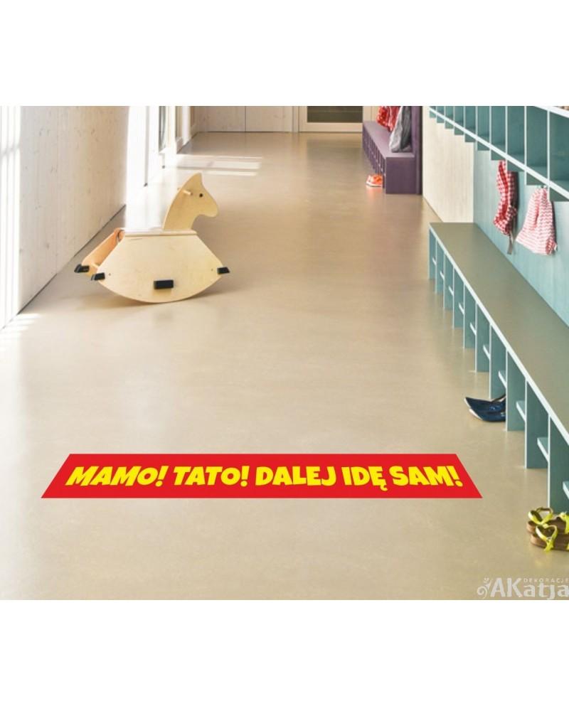 Naklejka na podłogę  DALEJ IDĘ SAM 100x10cm