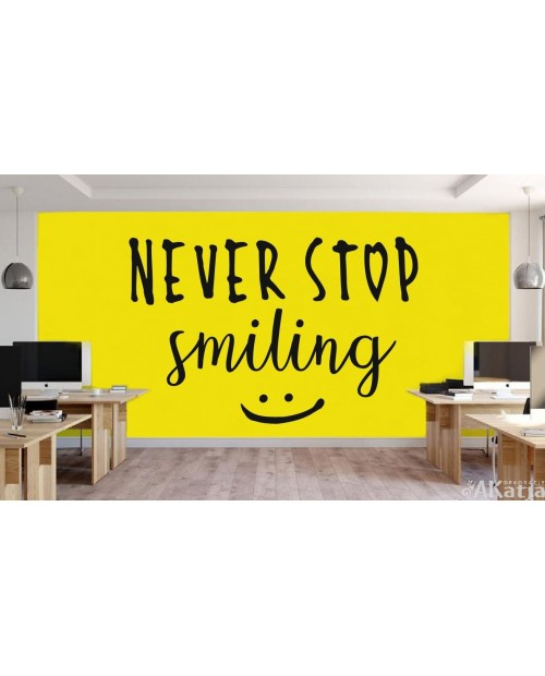 Never stop smiling