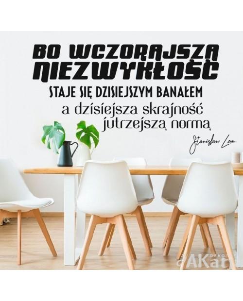 Bo wczorajsza niezwykłość...Stanisław Lem